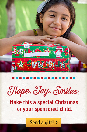 Hope. Joy. Smiles. Make this a special Christmas for your sponsored child.