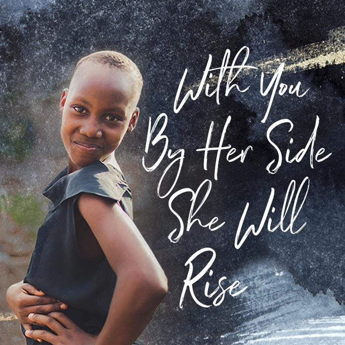 "A girl smiles with the words ""With you by her side she will rise"""